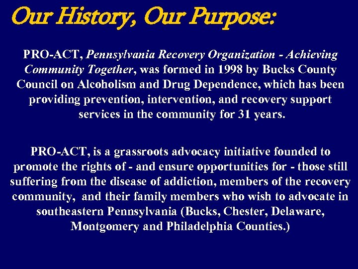 Our History, Our Purpose: PRO-ACT, Pennsylvania Recovery Organization - Achieving Community Together, was formed