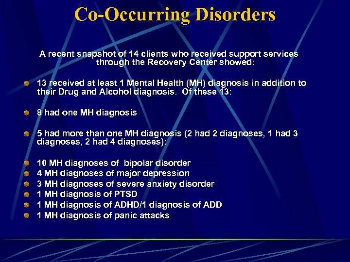 Co-Occurring Disorders A recent snapshot of 14 clients who received support services through the