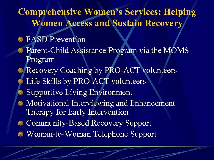 Comprehensive Women's Services: Helping Women Access and Sustain Recovery FASD Prevention Parent-Child Assistance Program