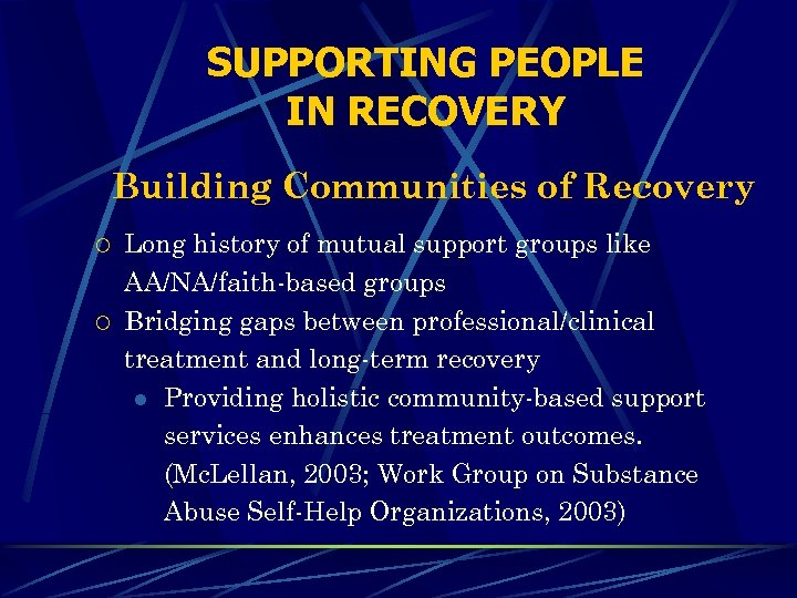 SUPPORTING PEOPLE IN RECOVERY Building Communities of Recovery ¡ ¡ Long history of mutual
