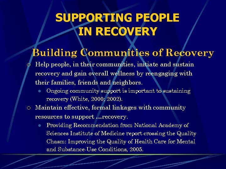 SUPPORTING PEOPLE IN RECOVERY Building Communities of Recovery ¡ Help people, in their communities,
