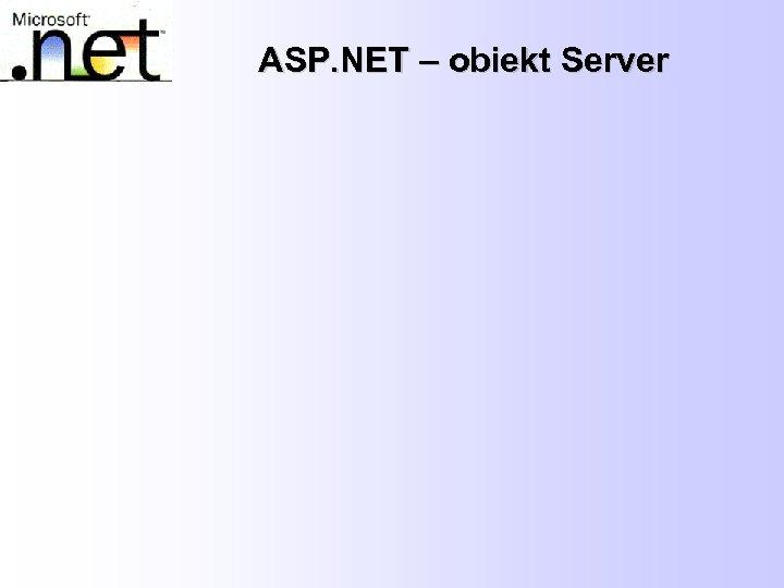 ASP. NET – obiekt Server