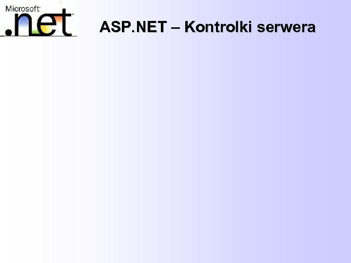 ASP. NET – Kontrolki serwera