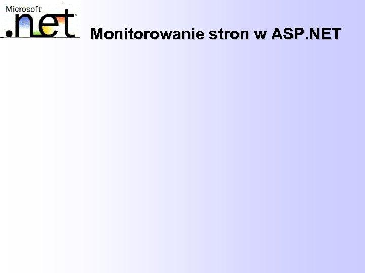 Monitorowanie stron w ASP. NET