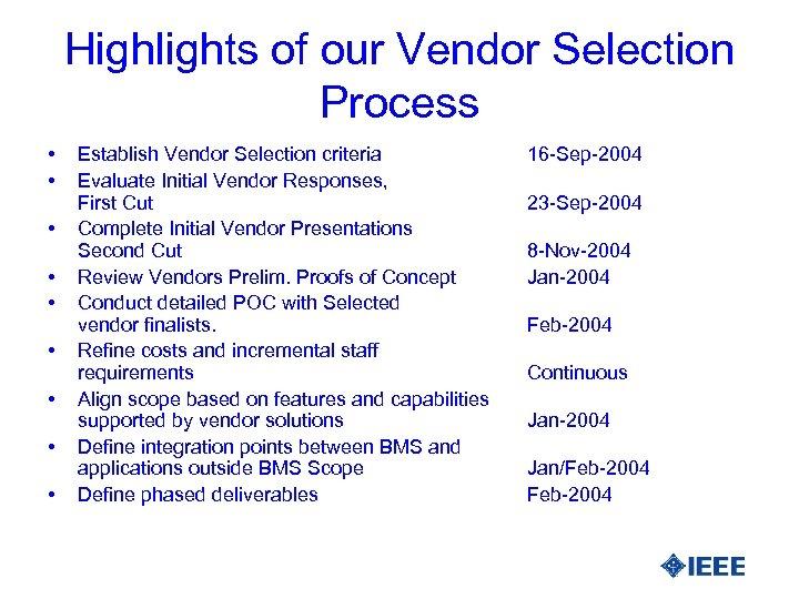 Highlights of our Vendor Selection Process • • • Establish Vendor Selection criteria Evaluate
