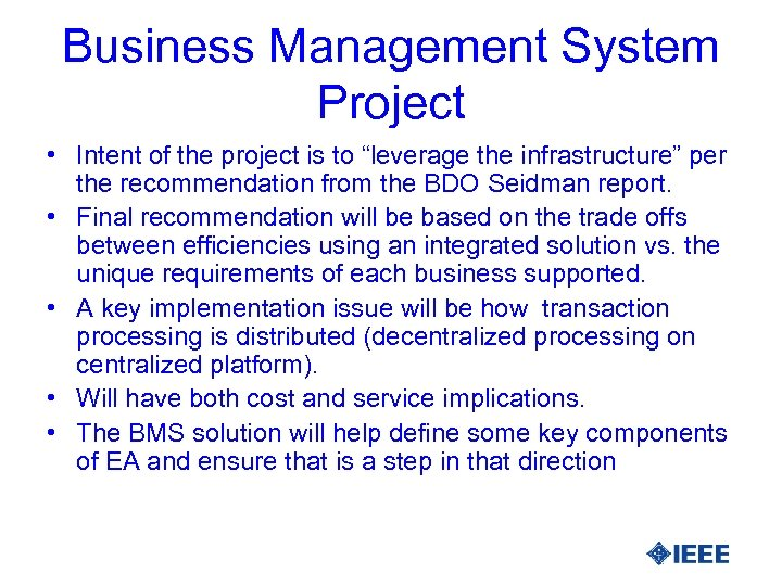 """Business Management System Project • Intent of the project is to """"leverage the infrastructure"""""""