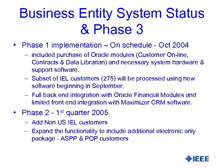 Business Entity System Status & Phase 3 • Phase 1 implementation – On schedule