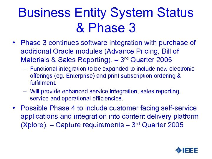 Business Entity System Status & Phase 3 • Phase 3 continues software integration with