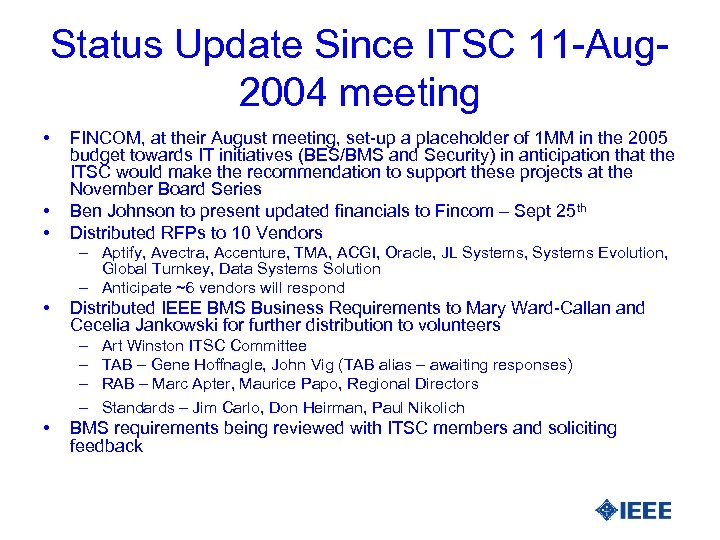 Status Update Since ITSC 11 -Aug 2004 meeting • • • FINCOM, at their