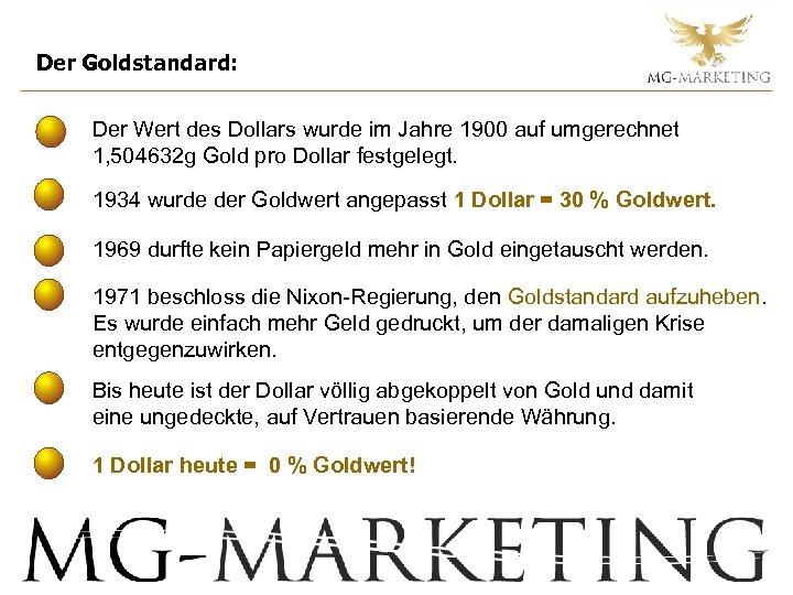 Der Goldstandard: Der Wert des Dollars wurde im Jahre 1900 auf umgerechnet 1, 504632