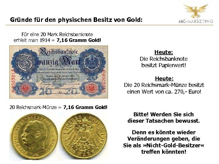 Gründe für den physischen Besitz von Gold: Für eine 20 Mark Reichsbanknote erhielt man