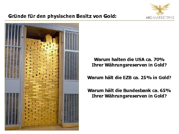 Gründe für den physischen Besitz von Gold: Warum halten die USA ca. 70% Ihrer