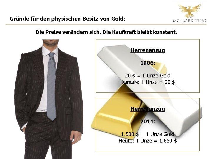 Gründe für den physischen Besitz von Gold: Die Preise verändern sich. Die Kaufkraft bleibt