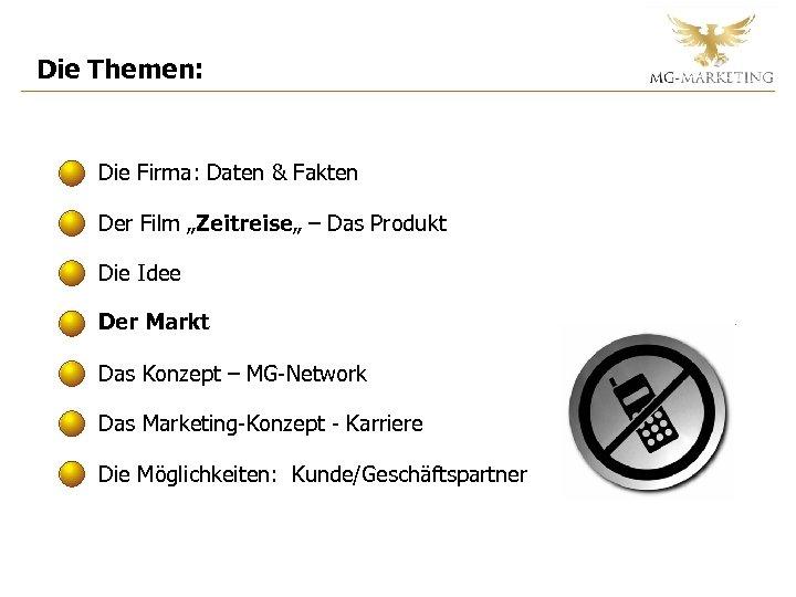 """Die Themen: Die Firma: Daten & Fakten Der Film """"Zeitreise"""" – Das Produkt Die"""