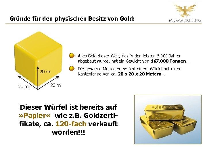 Gründe für den physischen Besitz von Gold: Alles Gold dieser Welt, das in den