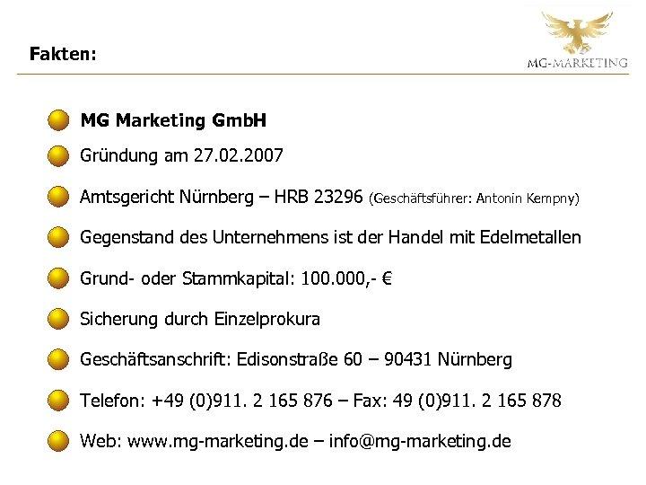 Fakten: MG Marketing Gmb. H Gründung am 27. 02. 2007 Amtsgericht Nürnberg – HRB