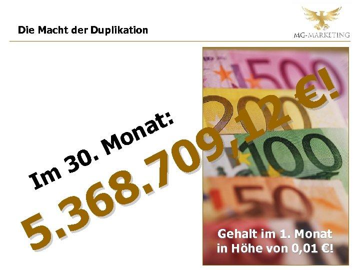Die Macht der Duplikation ! € t: 2 a on , 1. M 9