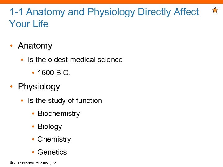 1 -1 Anatomy and Physiology Directly Affect Your Life • Anatomy • Is the