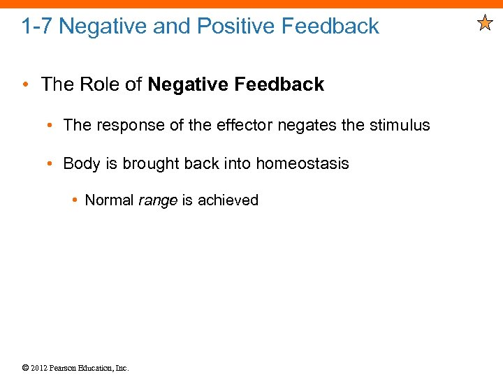 1 -7 Negative and Positive Feedback • The Role of Negative Feedback • The