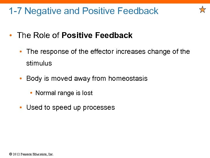 1 -7 Negative and Positive Feedback • The Role of Positive Feedback • The