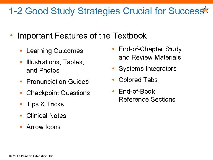 1 -2 Good Study Strategies Crucial for Success • Important Features of the Textbook