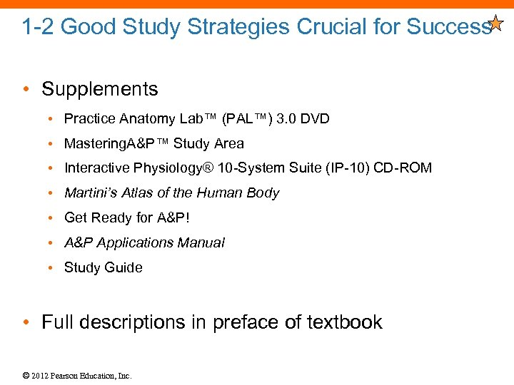 1 -2 Good Study Strategies Crucial for Success • Supplements • Practice Anatomy Lab™