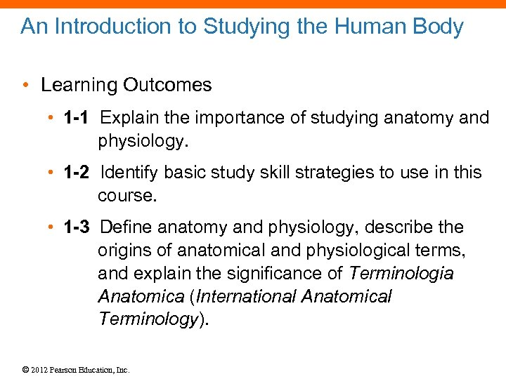An Introduction to Studying the Human Body • Learning Outcomes • 1 -1 Explain