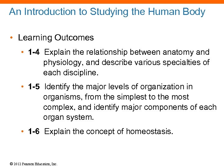 An Introduction to Studying the Human Body • Learning Outcomes • 1 -4 Explain