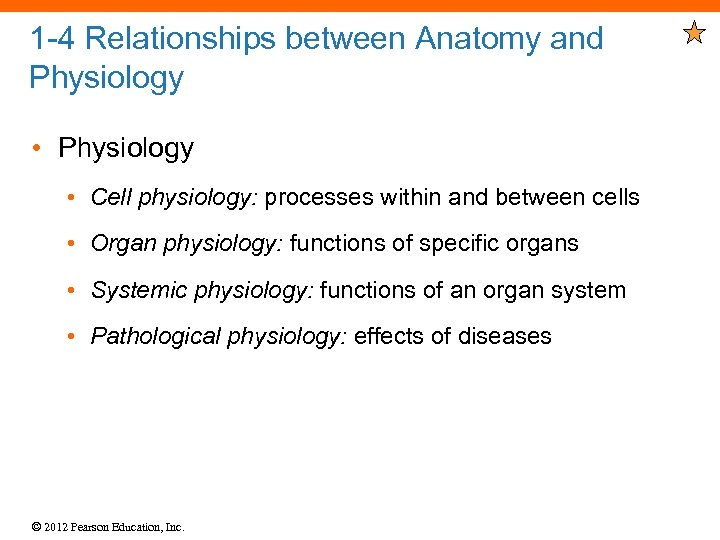 1 -4 Relationships between Anatomy and Physiology • Cell physiology: processes within and between