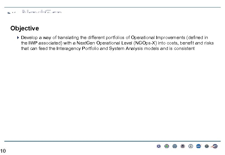 10 Objective 4 Develop a way of translating the different portfolios of Operational Improvements