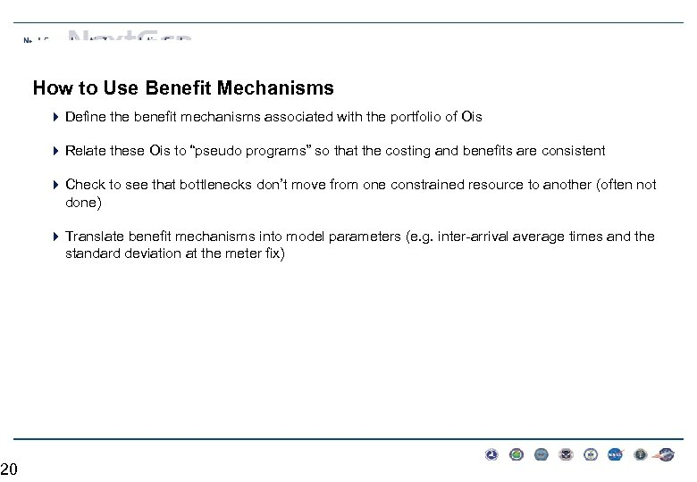 20 How to Use Benefit Mechanisms 4 Define the benefit mechanisms associated with the