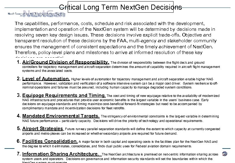 Critical Long Term Next. Gen Decisions The capabilities, performance, costs, schedule and risk associated