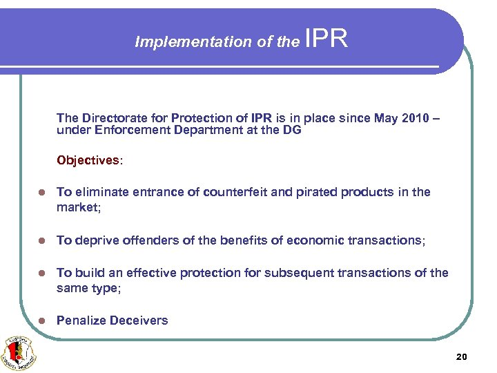 Implementation of the IPR The Directorate for Protection of IPR is in place since