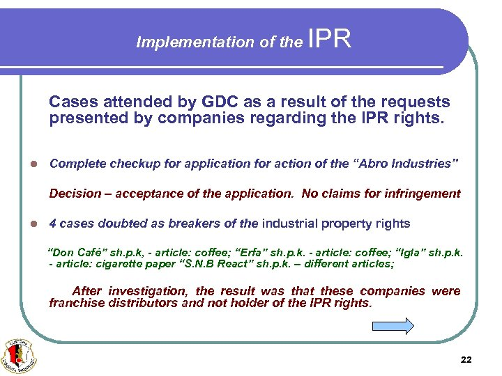 Implementation of the IPR Cases attended by GDC as a result of the requests