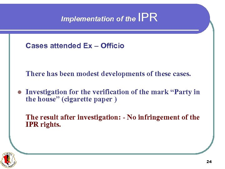 Implementation of the IPR Cases attended Ex – Officio There has been modest developments