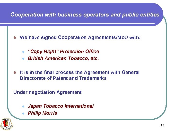 Cooperation with business operators and public entities l We have signed Cooperation Agreements/Mo. U