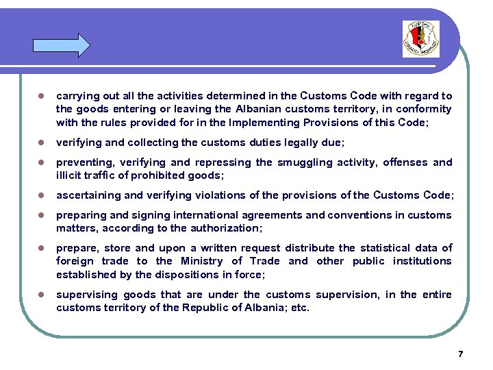 l carrying out all the activities determined in the Customs Code with regard to