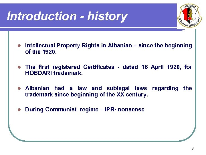 Introduction - history l Intellectual Property Rights in Albanian – since the beginning of
