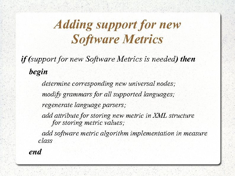 Adding support for new Software Metrics if (support for new Software Metrics is needed)