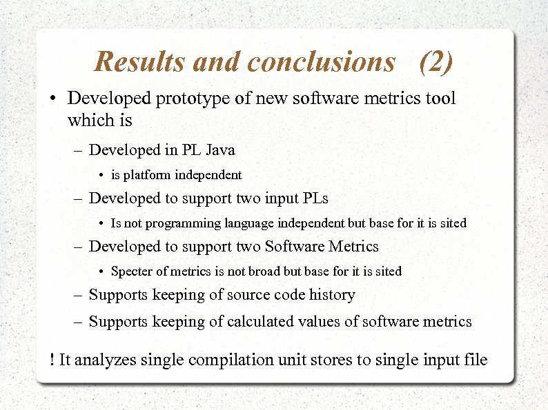 Results and conclusions (2) • Developed prototype of new software metrics tool which is