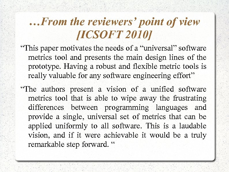 "…From the reviewers' point of view [ICSOFT 2010] ""This paper motivates the needs of"