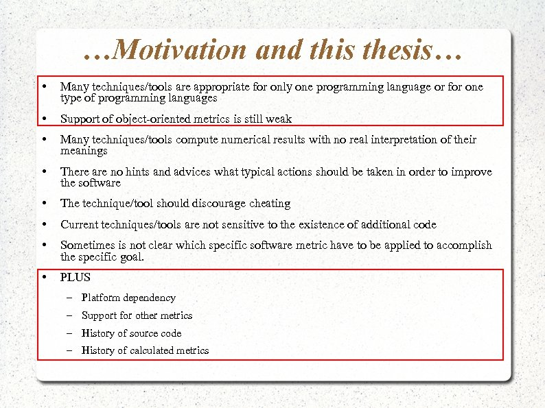 …Motivation and this thesis… • Many techniques/tools are appropriate for only one programming language