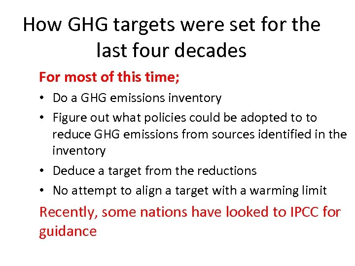 How GHG targets were set for the last four decades For most of this