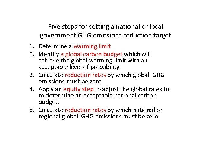 Five steps for setting a national or local government GHG emissions reduction target 1.