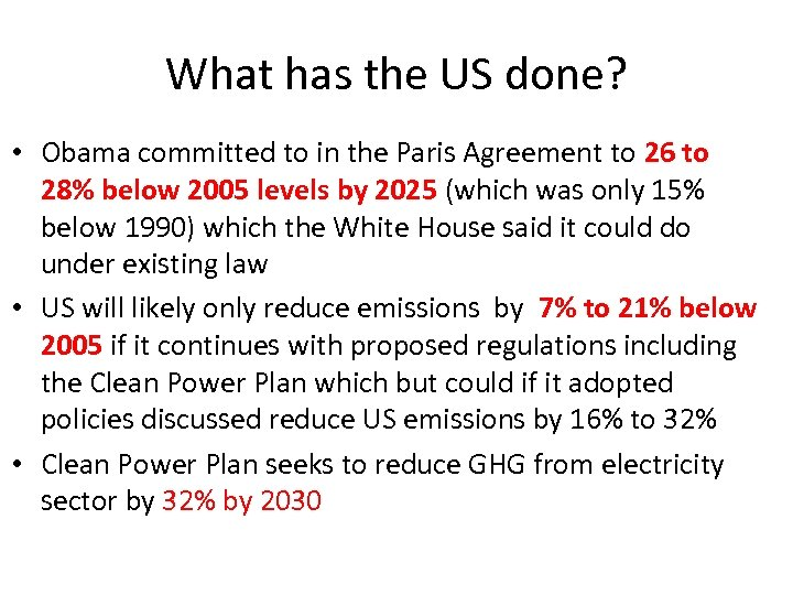 What has the US done? • Obama committed to in the Paris Agreement to