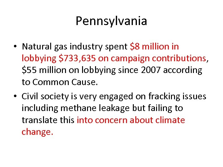 Pennsylvania • Natural gas industry spent $8 million in lobbying $733, 635 on campaign