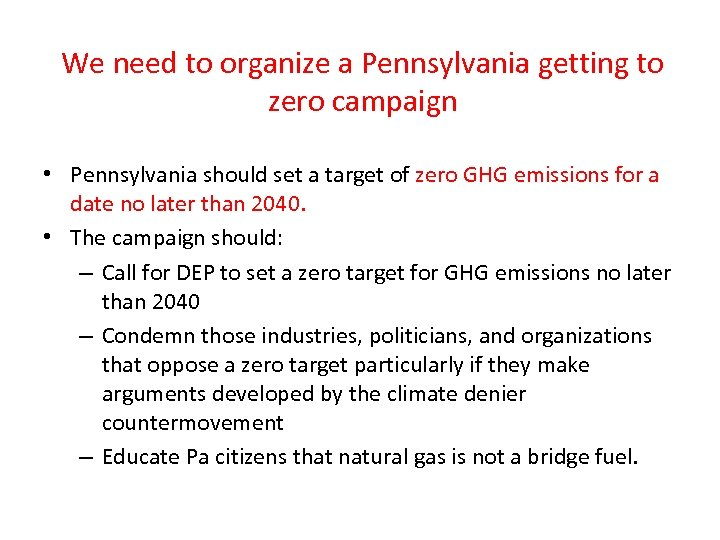 We need to organize a Pennsylvania getting to zero campaign • Pennsylvania should set