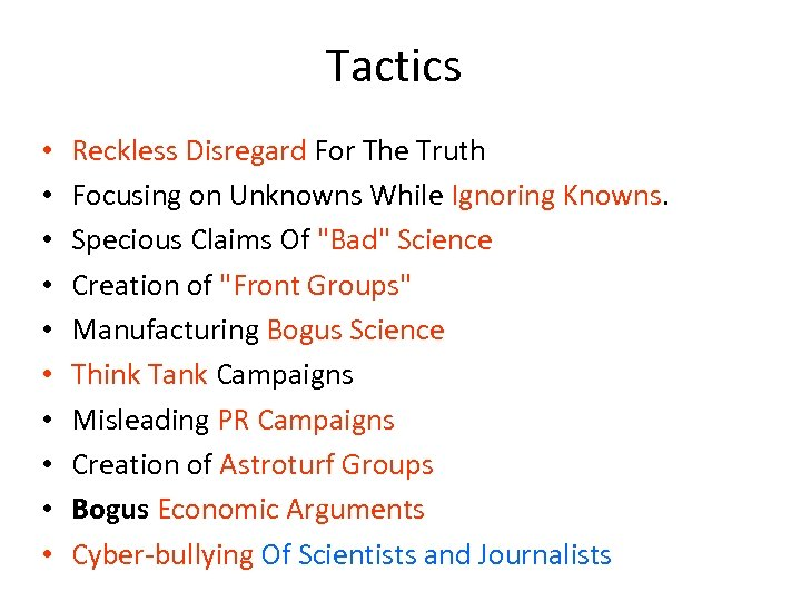 Tactics • • • Reckless Disregard For The Truth Focusing on Unknowns While Ignoring