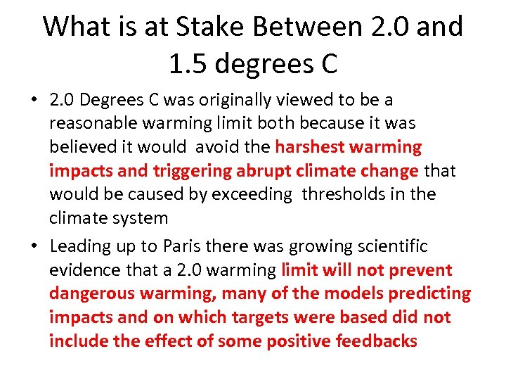 What is at Stake Between 2. 0 and 1. 5 degrees C • 2.