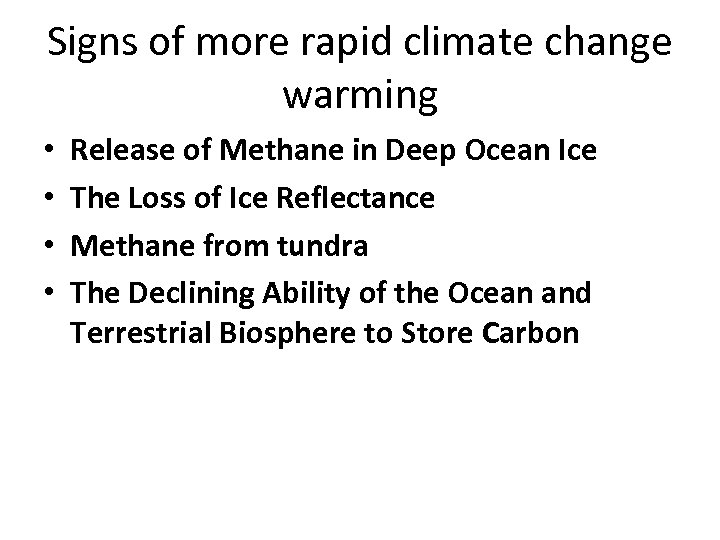 Signs of more rapid climate change warming • • Release of Methane in Deep